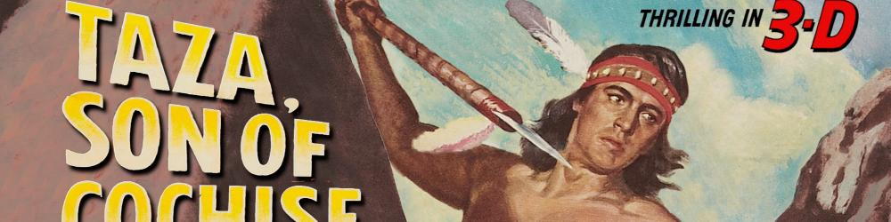 Taza, Son of Cochise - 3D Blu-ray Review