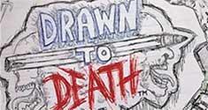 Drawn to Death News