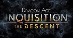 Dragon Age: Inquisition - The Descent news