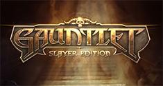 Gauntlet: Slayer Edition news