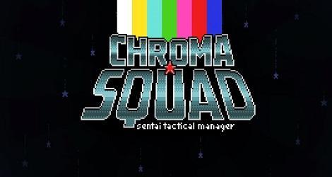 Chroma Squad News