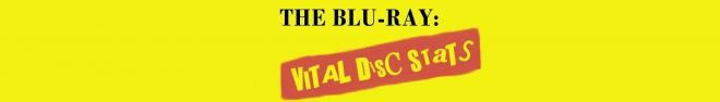 The Blu-ray: Vital Disc Stats